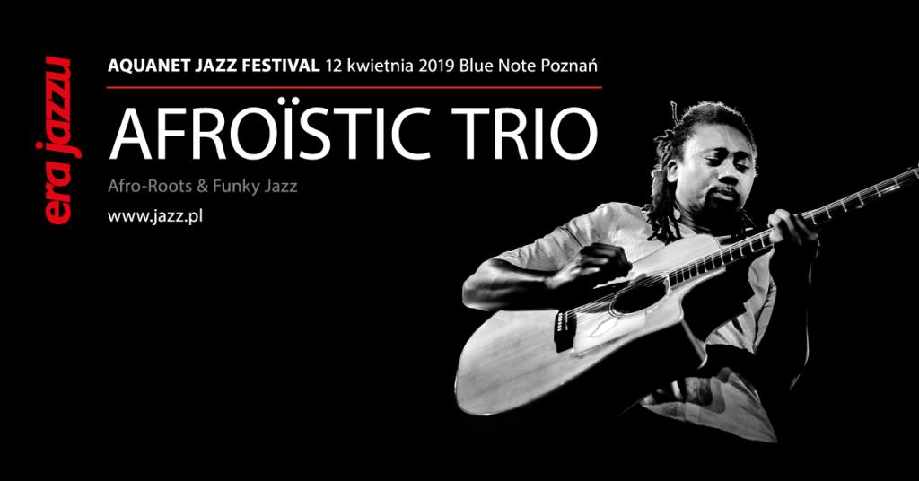 ERA JAZZU: AFROÏSTIC Trio – Afro Roots & Funky Jazz
