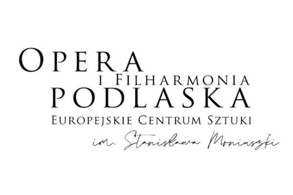 Opera i Filharmonia Podlaska - Europejskie Centrum Sztuki w Białymstoku imienia Stanisława Moniuszki
