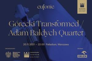 Eufonie 2021 -GóreckiTransformed/AdamBałdychQuartet