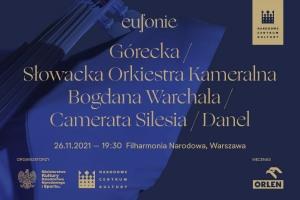 Eufonie 2021 - Górecka / Orkiestra Warchala / Camerata Silesia / Danel