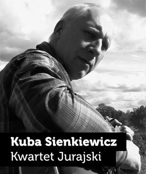 Kuba Sienkiewicz & Kwartet Jurajski
