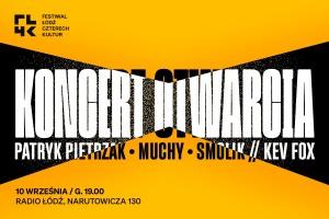 FŁ4K, Koncert Otwarcia: PATRYK PIETRZAK, MUCHY, SMOLIK//KEV FOX