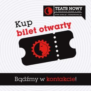 Bilet otwarty do Teatru Nowego im.K.Dejmka w Łodzi