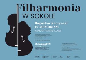 """Filharmonia w SOKOLE: koncert operetkowy """"Bogusław Kaczyński in memoriam"""""""