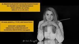 IX MIĘDZYNARODOWY KONKURS PIANISTYCZNY IM. MAURYCEGO MOSZKOWSKIEGO PEER ASPERA AD ASTRA KIELCE 21-28.05.21