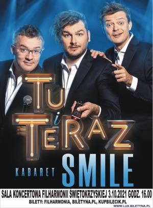 TU I TERAZ - NOWY PROGRAM KABARETU SMILE