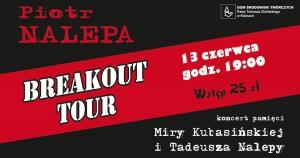 Piotr Nalepa Breakout Tour – koncert pamięci Miry Kubasińskiej i Tadeusza Nalepy