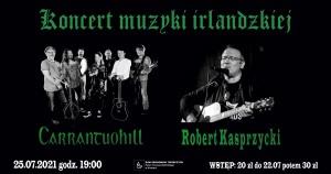 Koncert muzyki irlandzkiej – Carrantuohill oraz Robert Kasprzycki