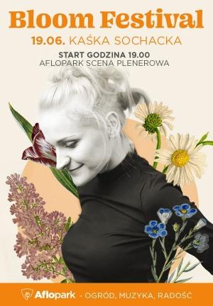 Bloom Festival  - Kaśka Sochacka