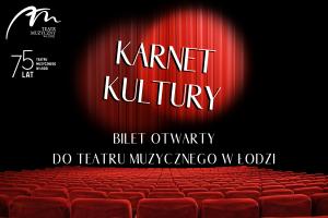 Bilet otwarty do Teatru Muzycznego w Łodzi