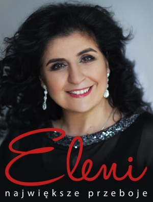 Koncert Eleni - największe przeboje