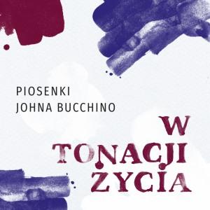 KONCERT ZADUSZKOWY - W TONACJI ŻYCIA. PIOSENKI J. BUCCHINO