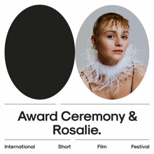 Short Waves Festival 2021: Award Ceremony & Rosalie
