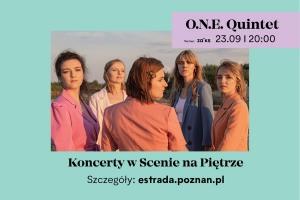 O.N.E. Quintet   Scena na Piętrze   23.09.21