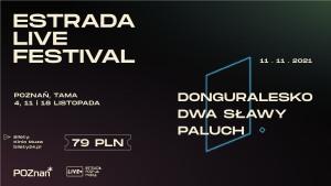 ESTRADA LIVE FESTIVAL: DonGURALesko, Dwa Sławy i Paluch