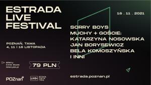 ESTRADA LIVE FESTIVAL: Sorry Boys i Muchy + Goście
