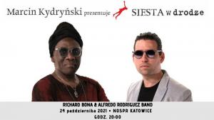 Marcin Kydryński prezentuje Siesta w Drodze / Richard Bona & Alfredo Rodriguez Band