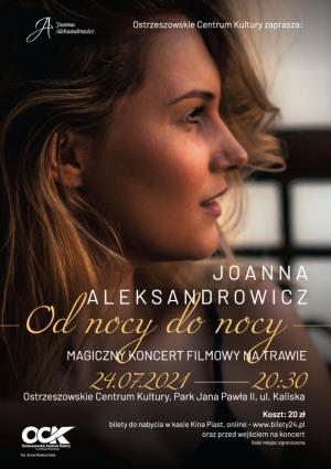 Joanna Aleksandrowicz Koncert ''Od nocy do nocy'' najpiękniejsze utwory filmowo-musicalowe