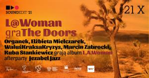 Soundedit'21 - L@Woman - Organek, Elżbieta Mielczarek, WaluśKraksaKryzys, Marcin Zabrocki, Kuba Stankiewicz grają The Doors. Afterparty: Jezabel Jazz