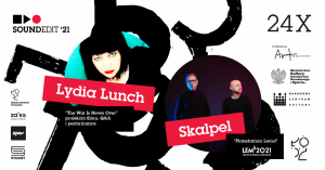 Soundedit'21 - Skalpel, Lydia Lunch