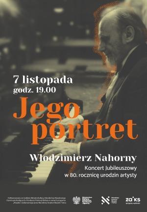 """""""JEGO PORTRET""""  koncert urodzinowy Włodzimierza Nahornego"""