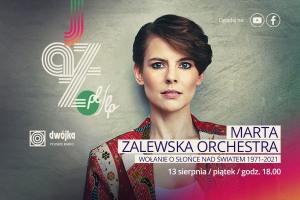 Marta Zalewska Orchestra – Wołanie o słońce nad światem 1971-2021
