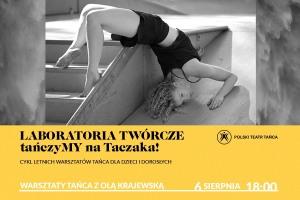 LABORATORIA TWÓRCZE: tańczyMY na Taczaka!   Aleksandra Krajewska