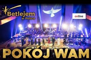 """Koncert online Betlejem w Polsce - """"Pokój Wam"""" - VOD"""