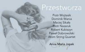 ANNA MARIA JOPEK - PRZESTWORZA - NOWY TERMIN