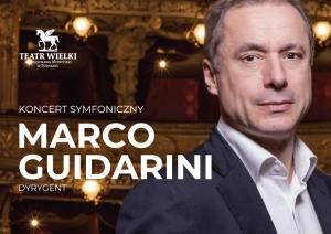 Koncert Symfoniczny - dyr.Marco Guidarini