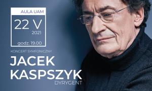 Dyr.Jacek Kaspszyk - Koncert Symfoniczny
