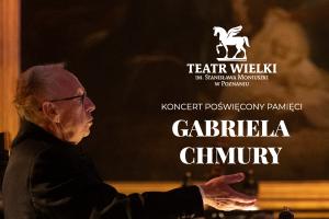 Koncert poświęcony pamięci Gabriela Chmury