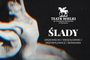 Ślady: Drzewiecki / Wesołowski / Przybyłowicz / Bondara - Wieczór baletowy