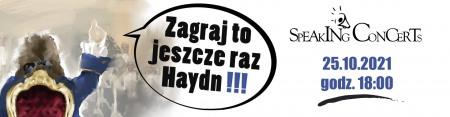 Speaking Concert - Zagraj to jeszcze raz Haydn!