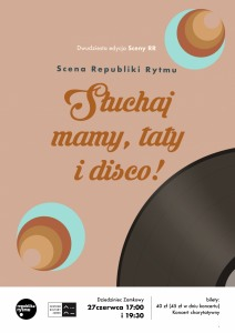 Scena Republiki Rytmu - Słuchaj mamy, taty i disco!