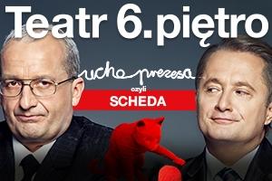 Spektakl - Ucho Prezesa czyli SCHEDA