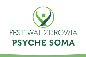 Konferencja - FESTIWAL ZDROWIA PSYCHE SOMA