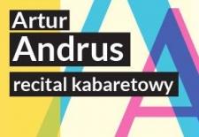 Bilety na: Artur Andrus - recital kabaretowy