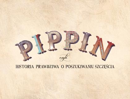 Spektakl - PIPPIN - PREMIERA