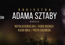 Bilety na: Orkiestra Adama Sztaby - 10 lat na scenie: Kukulska, Badach, Wilk, Cugowski // Kraków