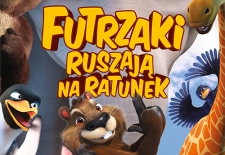 Bilety na: FUTRZAKI RUSZAJĄ NA RATUNEK