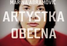 Bilety na: Marina Abramović: artystka obecna