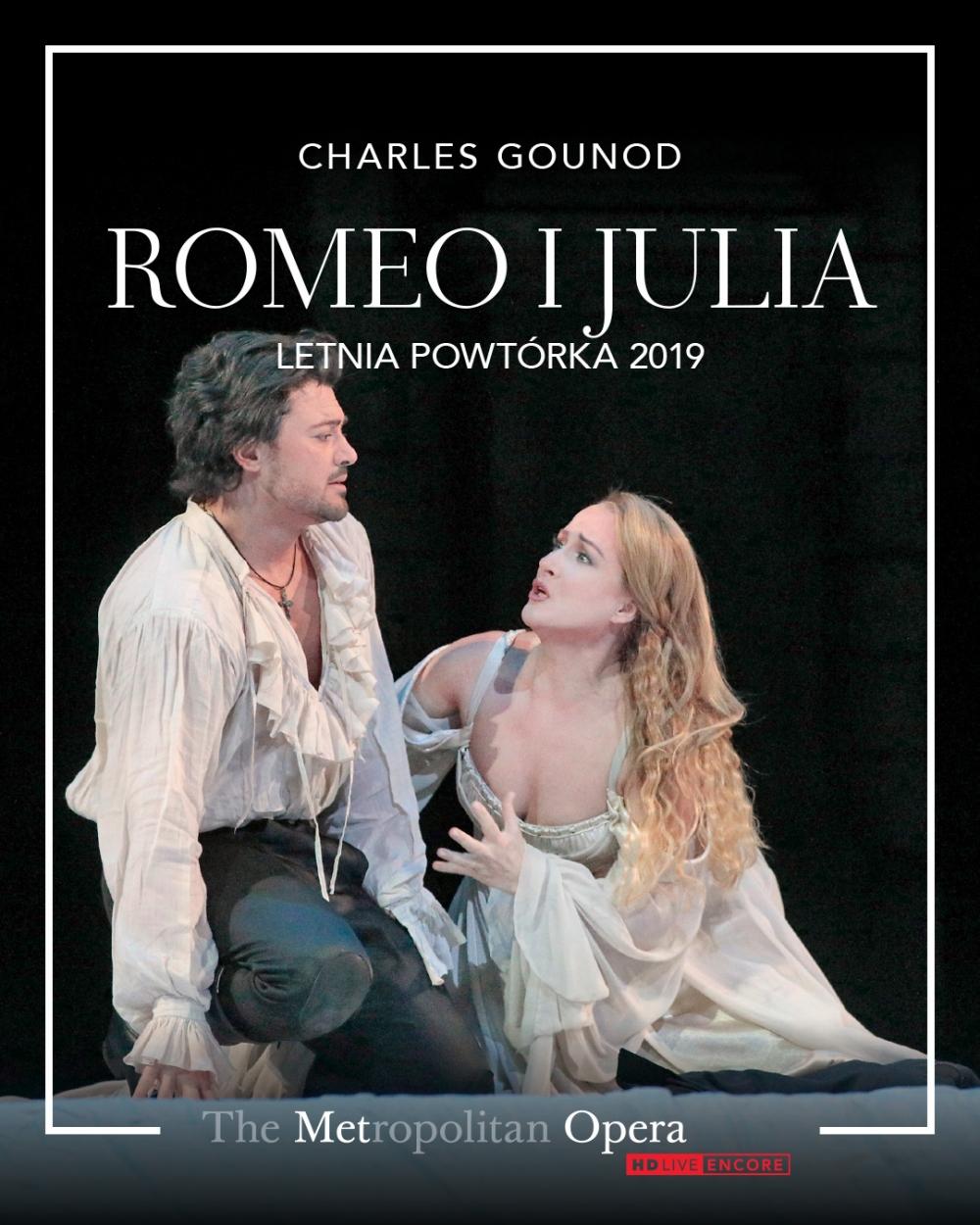 Opera - THE MET OPERA - LETNIE POWTÓRKI: Romeo i Julia