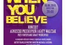 Bilety na: WHEN YOU BELIEVE