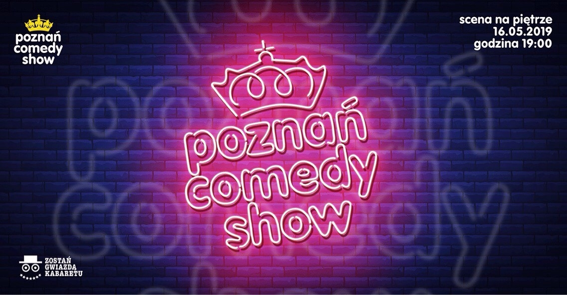 Kabaret - Poznań Comedy Show | 16 maja 2019