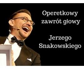 Operetkowy zawrót głowy Jerzego Snakowskiego: Gwiazdy wieczoru  Dorota i Jakub Gąska