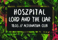 Bilety na: Lord & the Liar i Hoszpital