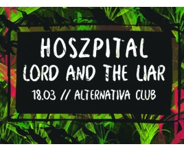 Lord & the Liar i Hoszpital