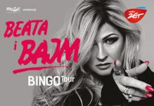 Bilety na: Bingo Tour - Beata i Bajm
