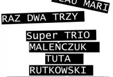 """Bilety na: Raz Dwa Trzy, Maleńczuk Tuta Rutkowski """"Mocny Człowiek"""""""